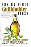 The Da Vinci Gallbladder Flush