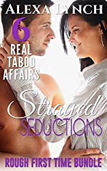 Strayed Seductions Rough First Time Bundle: 6 Real Taboo Affairs