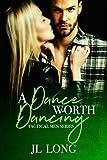 A Dance Worth Dancing (Tactical Men Series)
