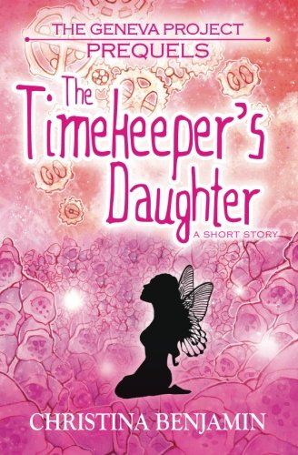 Download The Geneva Project: Prequels - The Timekeeper's Daughter (Short Story) PDF