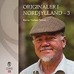 Originaler i Nordjylland 3 | Bjarne Nielsen Brovst