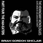 The Hemingway Monologues Part Four: The Man-Eaters | Brian Gordon Sinclair