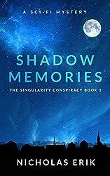 Shadow Memories: A Novel (The Singularity Conspiracy Book 1)
