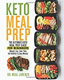 img - for Keto Meal Prep: The Ultimate Keto Meal Prep Guide for Beginners (Weight Loss, Save Time, Eat Healthier & Save Money) book / textbook / text book