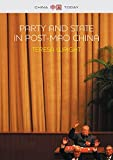 Party and State in Post-Mao China (China Today)