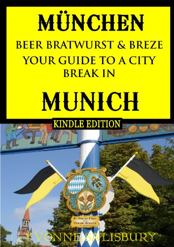 Beer, Bratwurst and Breze - An Insider's Guide to a City Break in Munich (Insiders' Guides Book 2)