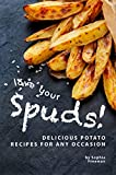 Love Your Spuds!: Delicious Potato Recipes for Any Occasion