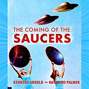The Coming of the Saucers Audiobook