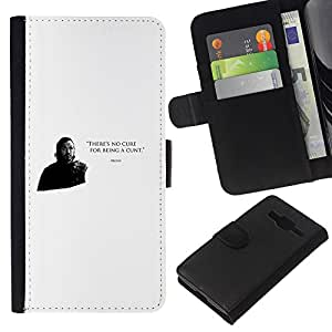 All Phone Most Case / Oferta Especial Cáscara Funda de cuero Monedero Cubierta de proteccion Caso / Wallet Case for Samsung Galaxy Core Prime // There's No Cure For Being A Cunt Bronn
