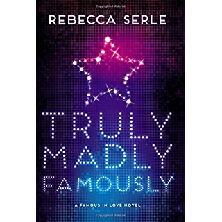 Truly Madly Famously (Famous in Love (2))