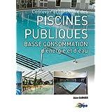 Concevoir et construire des piscines publiques basse consommation d'énergie et d'eau