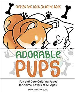 Puppies and Dogs Coloring Book: Adorable Pups! Fun and Cute ...
