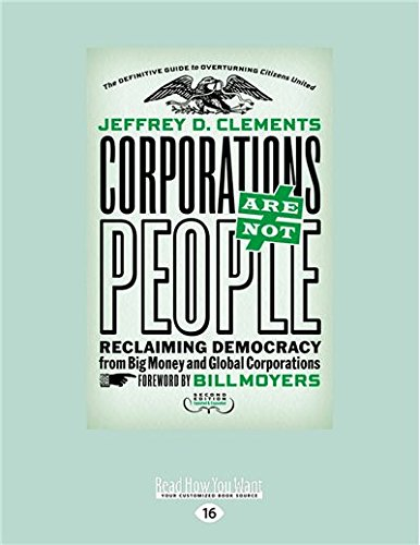 Corporations Are Not People: Reclaiming Democracy from Big Money and Global Corporations (Second Edition) ebook