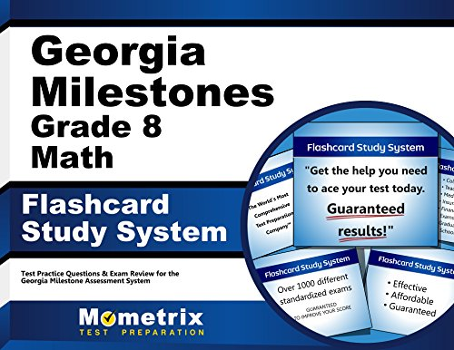 Georgia Milestones Grade 8 Mathematics Flashcard Study System: Georgia Milestones Test Practice Questions & Exam Review for the Georgia Milestones Assessment System (Cards)