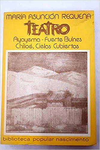 Teatro Ayayema - Fuerte Bulnes - Chiloe, Cielos Cubiertos Paperback – 1979