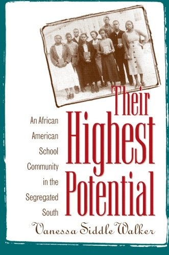 Search : Their Highest Potential: An African American School Community in the Segregated South