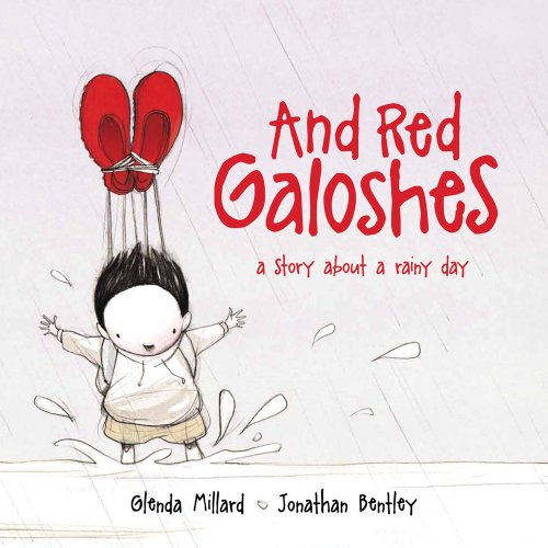 And Red Galoshes: A Story About a Rainy Day - Glenda Millard