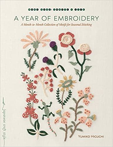 A Year Of Embroidery A Month To Month Collection Of Motifs For