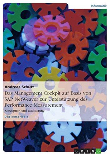 Download Das Management Cockpit auf Basis von SAP NetWeaver zur Unterstützung des Performance Measurement: Konzeption und Realisierung (German Edition) Pdf