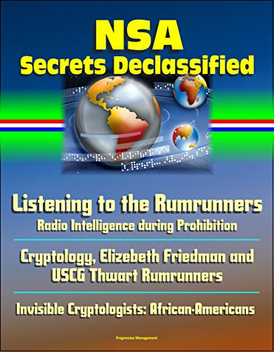 Search : NSA Secrets Declassified: Listening to the Rumrunners: Radio Intelligence during Prohibition, Cryptology, Elizebeth Friedman and USCG Thwart Rumrunners, Invisible Cryptologists: African-Americans