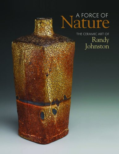 - A Force of Nature: The Ceramic Art of Randy Johnston