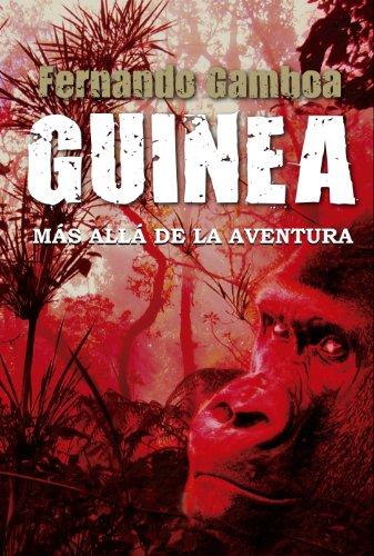 Guinea: Más allá de la aventura de Fernando Gamboa