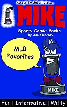MIKE MLB Favorites: Sports Comic Books (Favorites Series Book 2) by [Sweeney, Jim]