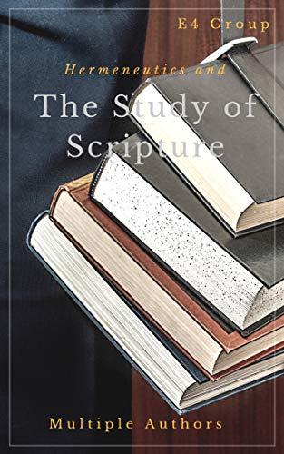 Hermeneutics and The Study of Scripture