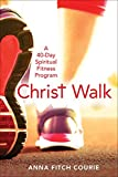 Product review for Christ Walk: A 40-Day Spiritual Fitness Program