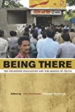 img - for Being There: The Fieldwork Encounter and the Making of Truth book / textbook / text book