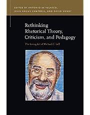 Rethinking Rhetorical Theory, Criticism, and Pedagogy: The Living Art of Michael C. Leff