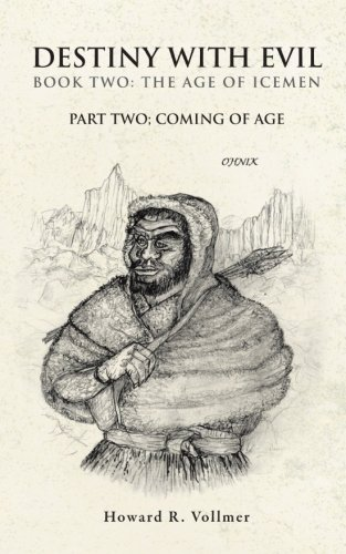 Destiny With Evil Book Two: The Age of Icemen: Part Two; Coming of Age (Destiny With Evl)