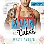 Mann Cakes: A Beach Pointe Romance | Mysti Parker