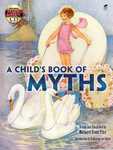 A Child's Book of Myths: Includes a Read-and-Listen CD (Dover Read and (Read Along Audio)