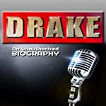 Drake: An Unauthorized Biography |  Belmont and Belcourt Biographies