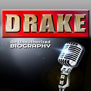 Drake: An Unauthorized Biography Audiobook