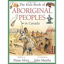 By Diane Silvey - The Kids Book of Aboriginal Peoples in Canada