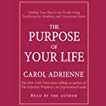 The Purpose of Your Life | Carol Adrienne