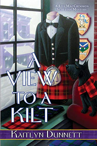 A View to a Kilt (Liss MacCrimmon Mystery Book 13) by [Dunnett, Kaitlyn]