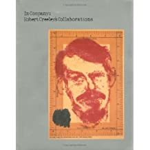 In Company: Robert Creeley's Collaborations [With CD-ROM]