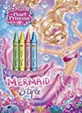 img - for Mermaid Style (Barbie: The Pearl Princess) (Color Plus Chunky Crayons) by Mary Man-Kong (2014-01-07) book / textbook / text book