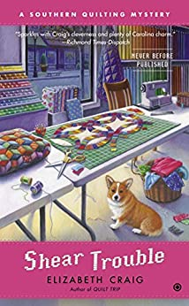 Shear Trouble: A Southern Quilting Mystery by [Craig, Elizabeth]
