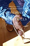 Porcupines and China Dolls, Robert Alexie, 1894778685