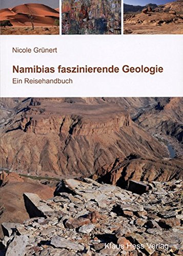 Namibias faszinierende Geologie: Ein Reisehandbuch