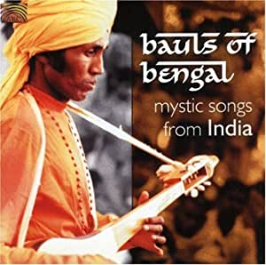 Mystic Songs From India by Bauls of Bengal : Bauls of