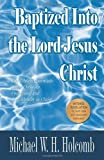 Baptized into the Lord Jesus Christ, Holcomb, Michael, 1598728563