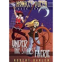 Under The Stars Of Faerie: Monkey Queen Book Three