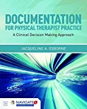 Documentation For Physical Therapist Practice: A Clinical Decision Making Approach