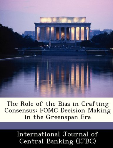 The Role of the Bias in Crafting Consensus: FOMC Decision Making in the Greenspan Era