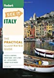 Fodor's See It Italy, 4th Edition, Fodor's Travel Publications, Inc. Staff, 140000554X